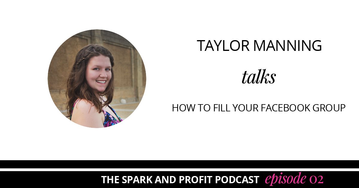 SP002: How to Fill Your Facebook Group and Goal Setting Tips With Taylor Manning