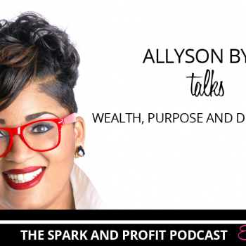 Spark and Profit Podcast wealth purpose