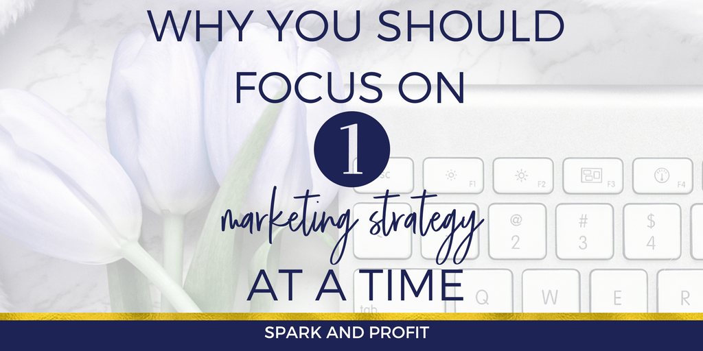 Episode 79: Why You Should Focus On One Strategy At A Time