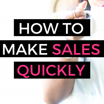 make more sales quickly