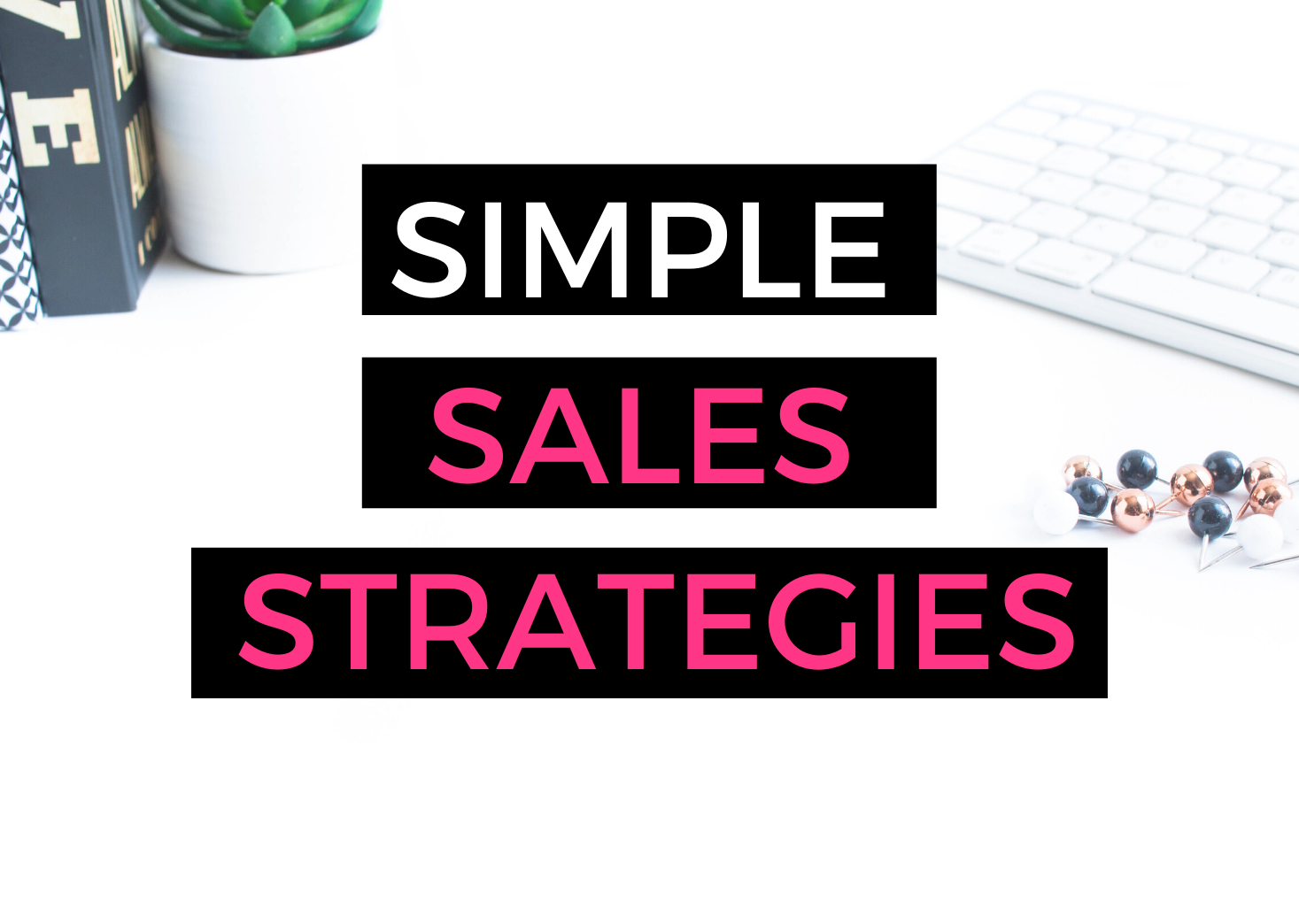 Simple Sales Strategies For Entrepreneurs
