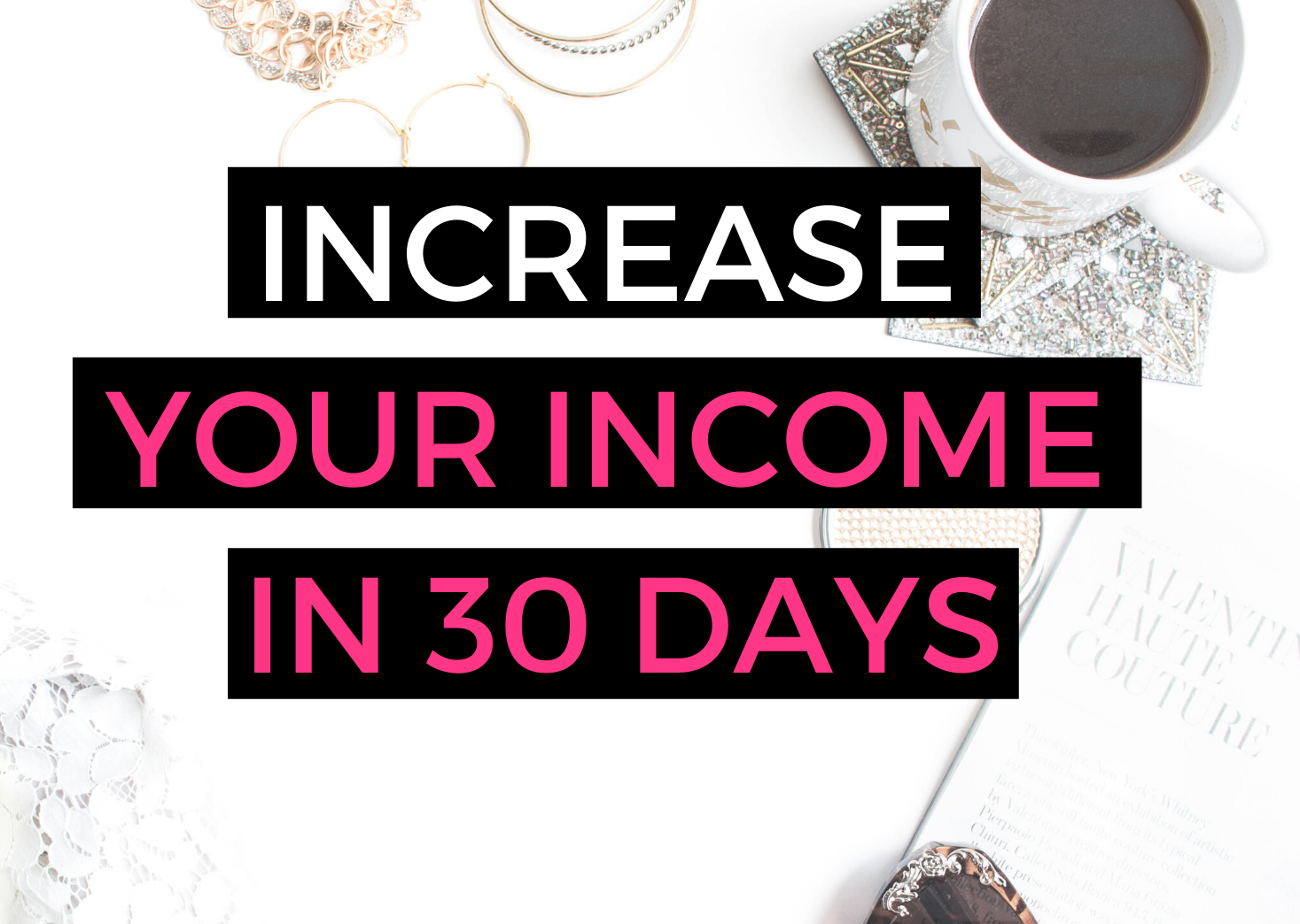 Increase Your Income This Month