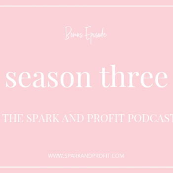 Season Three Spark and Profit Podcast