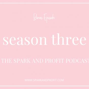 Season Three Spark and Profit Podcast