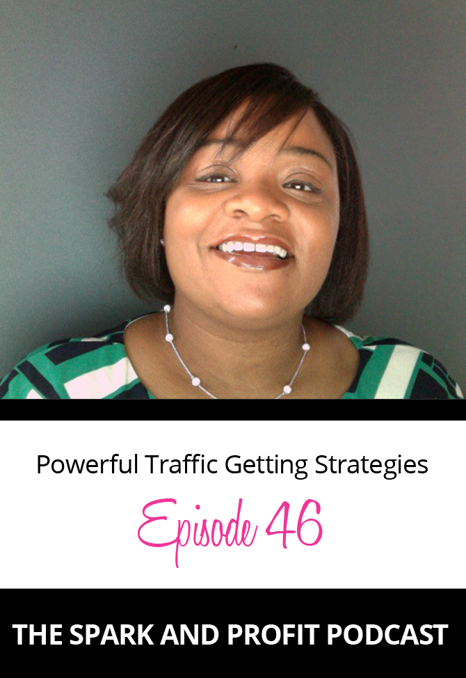 Powerful Traffic Getting Strategies - Spark and Profit Podcast